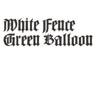 White Fence – Green Balloon (Limited Edition 7