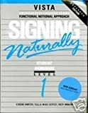 Signing Naturally: Student Workbook, Level 1 (Vista American Sign Language: Functional Notation Approach) Ken Mikos, Cheri Smith and Ella Mae Lentz