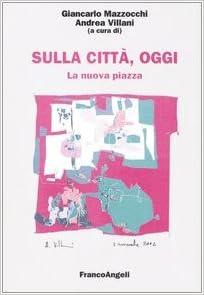 Book Sulla città, oggi vol. 8 - La nuova piazza. Luoghi, strutture e forme della distribuzione commerciale