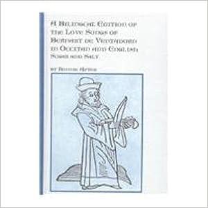 Read A Bilingual Edition of the Love Songs of Bernart De Ventadorn in Occitan and English: Sugar and Salt (Studies in Mediaeval Literature) PDF
