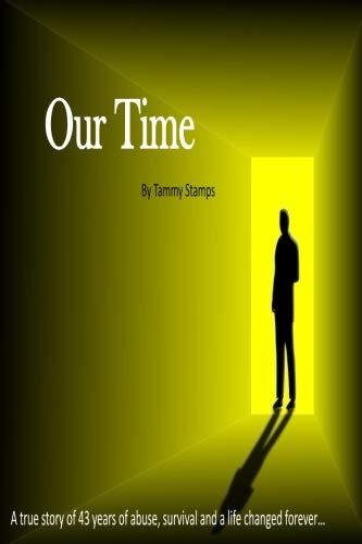 Our Time: A true story of surviving long term abuse and the journey to becoming whole -