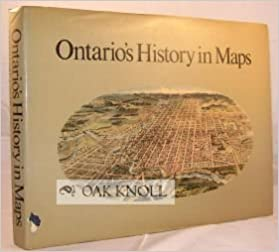 Ontario's history in maps (The Ontario historical studies