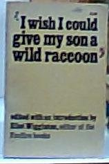 'I Wish I Could Give My Son a Wild Raccoon' 0385113919 Book Cover