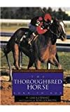 The Thoroughbred Horse, Gail B. Stewart, 1560652454