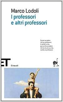 I Professori E Altri Professori (Italian Edition)