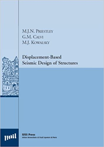 displacement based seismic design of structures mjn priestley gm calvi mj kowalsky iuss press 9788861980006 amazoncom books