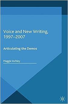 Descargar Torrent Paginas Voice And New Writing, 1997-2007: Articulating The Demos PDF Gratis Descarga