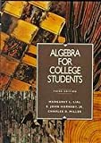 Algebra for College Students, Margaret L. Lial and John Hornsby, 0321041313