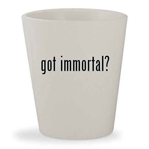 got immortal? - White Ceramic 1.5oz Shot Glass