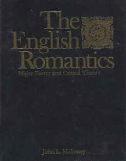 The English romantics: Major poetry and critical theory : with selected modern critical essays