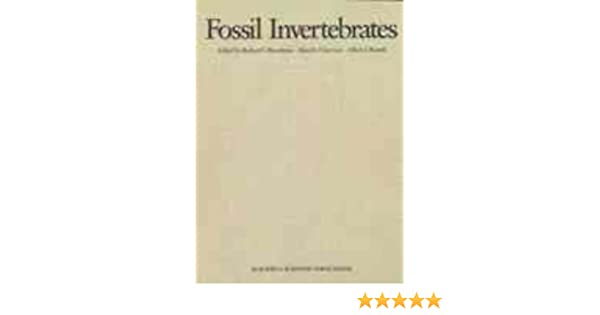 Fossil Invertebrates: R. S. Boardman, A. H. Cheetham, A. J. Rowell ...