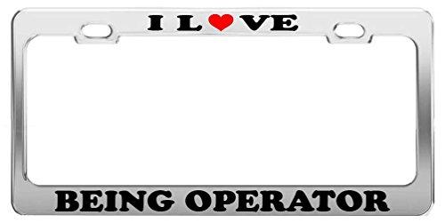 Elvira Jasper I LOVE BEING OPERATOR License Plate Frame Car Truck Accessory Tag Holder