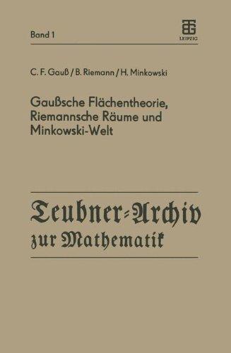 Gaußsche Flächentheorie, Riemannsche Räume und Minkowski-Welt (Teubner-Archiv zur Mathematik, Band 1)