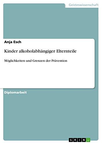 Download Kinder alkoholabhängiger Elternteile: Möglichkeiten und Grenzen der Prävention (German Edition) Pdf