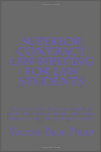 Superior Contract Law Writing For Law Students Step By Step  Superior Contract Law Writing For Law Students Step By Step Explanations  Of How To Prep An Essay And Then Write It To The  Pass Level Student  Edition