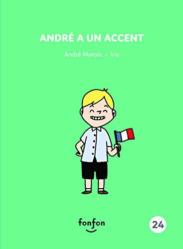 Iris Accent - André a un accent: André et moi - 24 (French Edition)