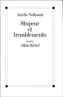 Stupeur et tremblements : roman, Nothomb, Amélie