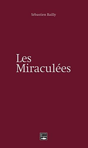 Les Miraculees Un Roman Inspire De Faits Reels French Edition