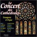 Le Concert Des Cathedrales: Trompette Et Orgue