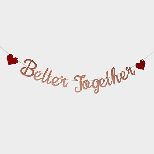 Better Together Banner Sign Rose Gold Glitter Garlands for Valentine's Day Wedding Engaged Bridal Shower Birthday Party Anniversary Celebrate Banner Ceiling Bouquet Hang Decorations ()