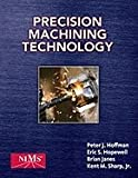 img - for Precision Machining Technology (12) by Hoffman, Peter J - Hopewell, Eric S - Janes, Brian - Sharp, J [Hardcover (2011)] book / textbook / text book
