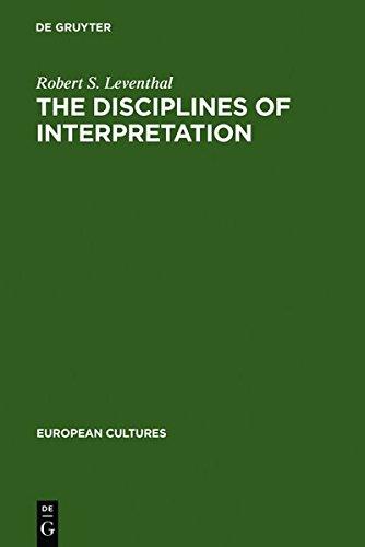 The Disciplines of Interpretation (Veroffentlichung der Arbeitsstelle Fur die Erforschung der G) by Brand: De Gruyter