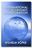 img - for International Economic Disintegration book / textbook / text book