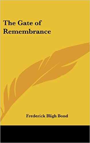 the gate of remembrance bligh bond frederick