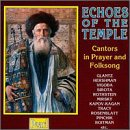 Echoes of Temple: Cantors in Prayer and Folksong