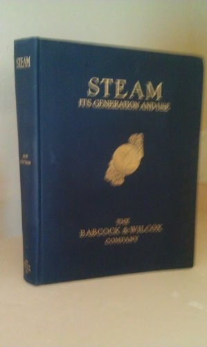 Steam : Its Generation and Use: 37th Edition.