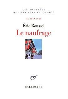 Le naufrage : 16 juin 1940, Roussel, Éric