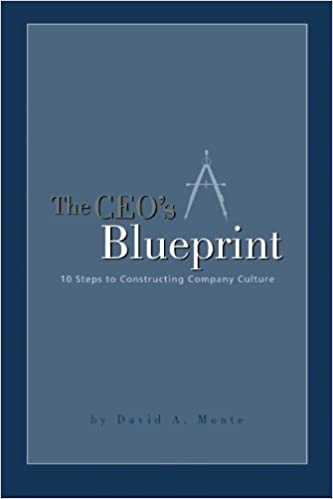 The ceos blueprint 10 steps to constructing company culture david the ceos blueprint 10 steps to constructing company culture david a monte 9781419616105 amazon books malvernweather Gallery