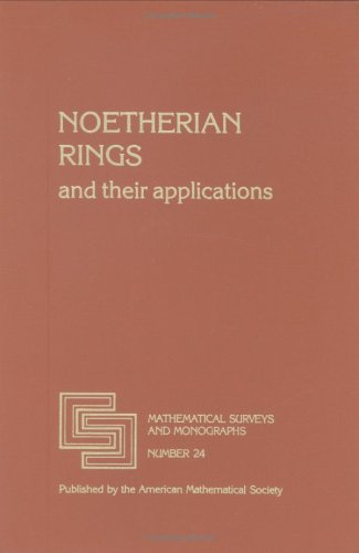Noetherian Rings and Their Applications (Mathematical Surveys & Monographs)