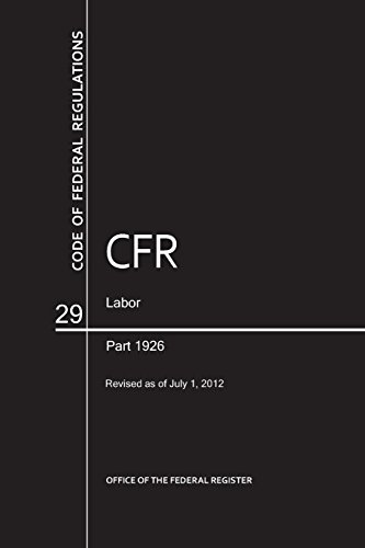Price comparison product image Code of Federal Regulations, Title 29, Labor, Pt. 1926, Revised as of July 1, 2012