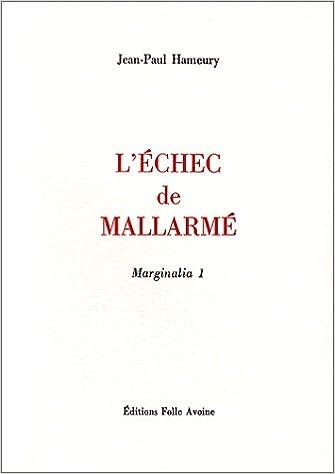 Livre gratuits en ligne Marginalia : Tome 1, L'échec de Mallarmé pdf, epub