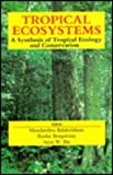 Tropical Ecosystems : A Synthesis of Tropical Ecology and Conservation, , 812040873X