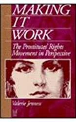 Making it Work: The Prostitutes' Rights Movement in Perspective (Social Problems and Social Issues)