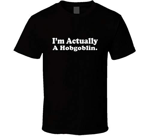Im Actually a Hobgoblin Funny Mythical Creature Halloween T Shirt L -