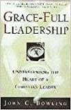 img - for Grace-Full Leadership: Understanding the Heart of a Christian Leader by John C. Bowling (2000-04-05) book / textbook / text book
