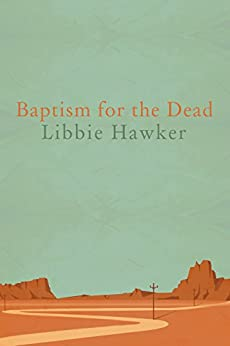 Baptism for the Dead by [Hawker, Libbie]