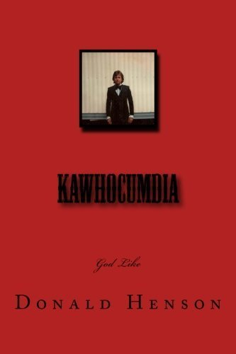 Kawhocumdia by Henson, Donald published by Donald Earl Henson (2011) [Paperback]