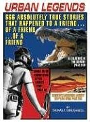Urban Legends: 666 Absolutely True Stories That Happened to a Friend...of a Friend...of a Friend