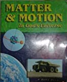 img - for Matter & Motion in God's Universe book / textbook / text book
