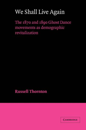 We Shall Live Again: The 1870 and 1890 Ghost Dance Movements as Demographic Revitalization (American Sociological Associ