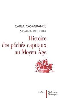 Histoire des péchés capitaux au Moyen Age par Casagrande