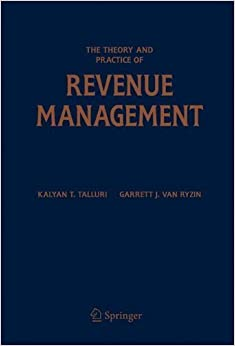Book The Theory and Practice of Revenue Management (International Series in Operations Research & Management Science) by Kalyan T. Talluri (2004-06-17)