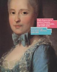 French Paintings from Dutch Collections, 1600-1800/Chefs-E'Oeuvre De LA Peinture Francaise Des Musees Neerlandais, Xvii-XVIII Siecles