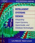 img - for Intelligent Systems Design: Integrating Expert Systems, Hypermedia, and Database Technologies book / textbook / text book
