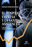 img - for El hospital empresa y la sanidad asistencial. Calidad y rentabilidad book / textbook / text book