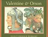 Valentine and Orson, Nancy Eckholm Burkert, 0374380783